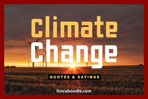 85 Most Important Climate Change Quotes, Sayings